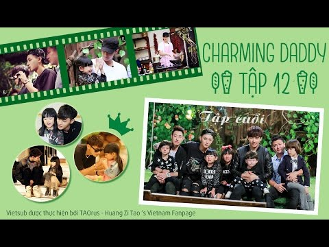 [VIETSUB] 20160220 Charming Daddy Ep 12 (Tập Cuối) FULL
