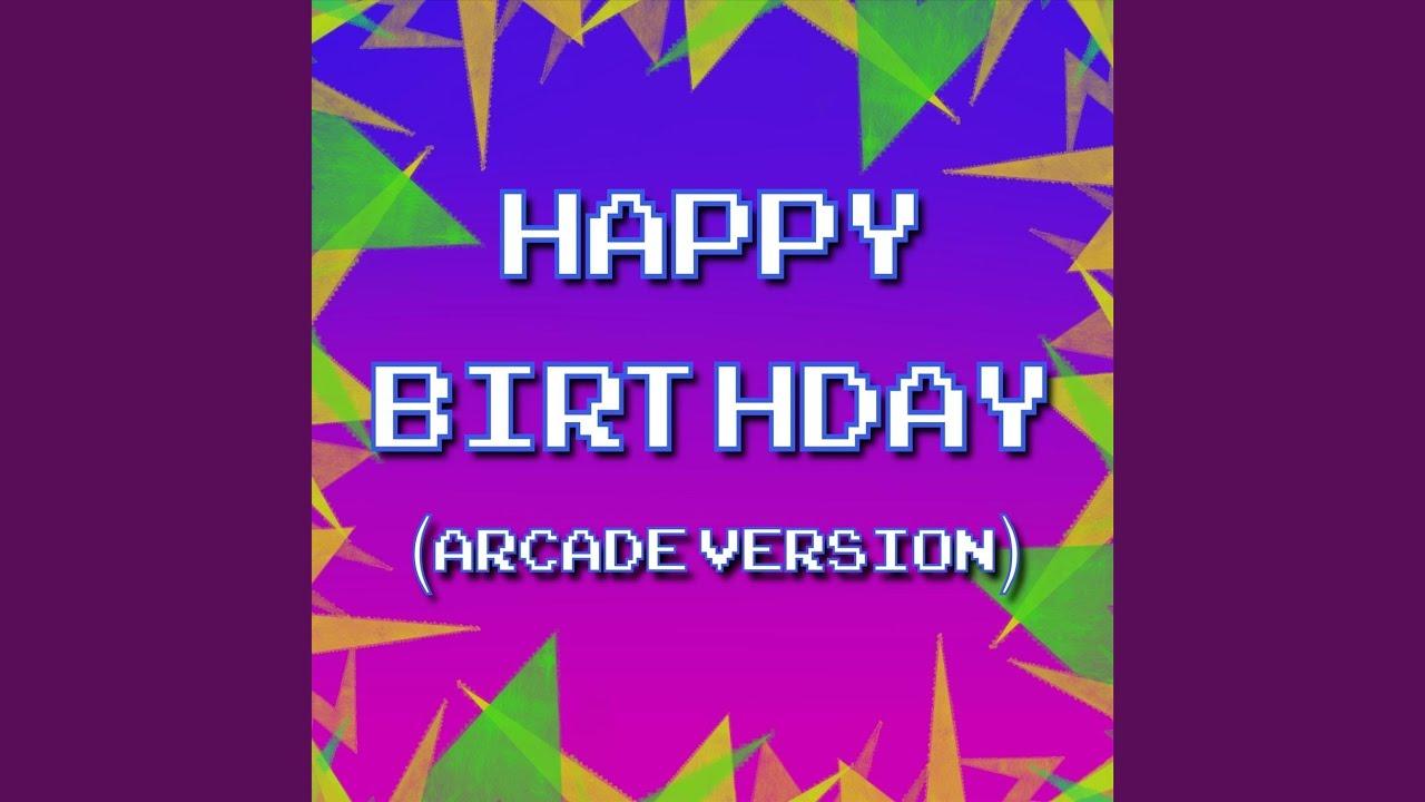 Happy Birthday (Arcade Version)