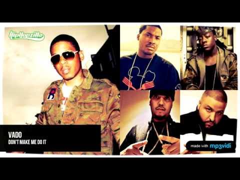 """Vado """"Don't Make Me Do It"""" Ft. Ace Hood, Meek Mill, French Montana & DJ Khaled"""