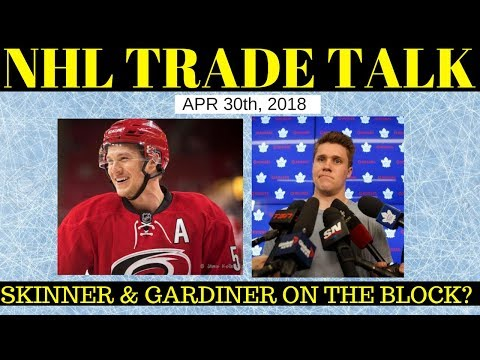 NHL Trade Rumours 2018 - Maple Leafs, Oilers & Hurricanes