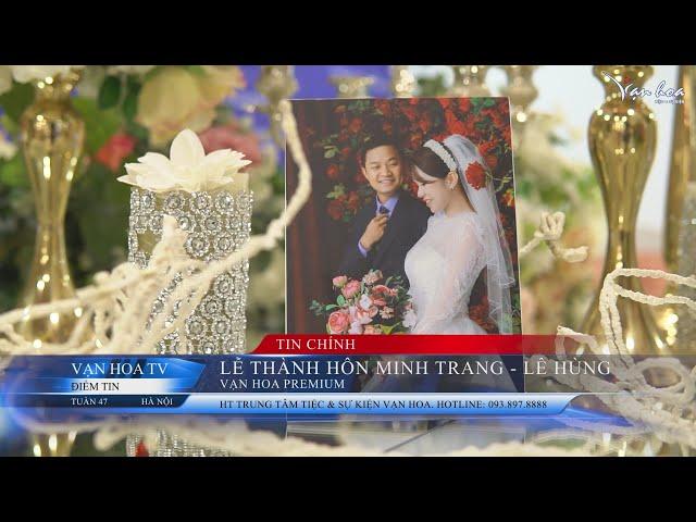 [BẢN TIN TUẦN 47] - VẠN HOA TV. Chú rể ngoại quốc Christian Franke tỏ tình cô dâu trong ngày cưới