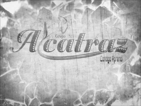 Grupo Alcatraz - Contigo Aprendi