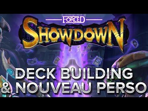 Forced Showdown #3 : Deck building et nouveau perso