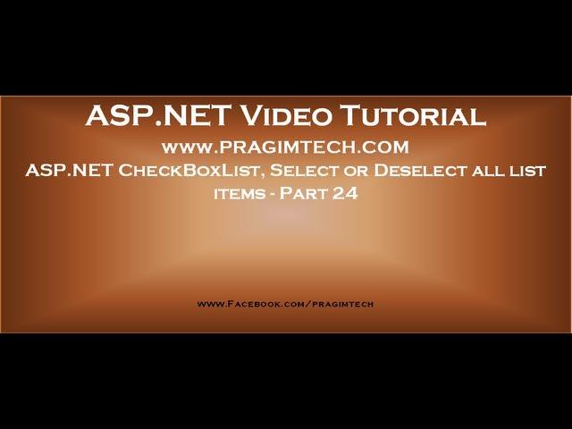 Asp.net checkboxlist, select or deselect all list items   Part 24