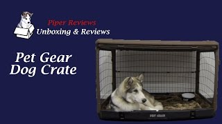 Piper Reviews PetGear Dog Crate