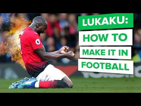 HOW TO MAKE IT IN FOOTBALL | Lukaku inspirational interview