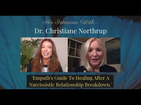 Empath's Guides To Healing After A Narcissistic Relationship Breakdown With  Dr  Christiane Northrup