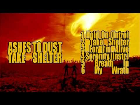 Ashes To Dust - Take Shelter // FULL EP