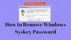 How to Remove Windows Syskey Password