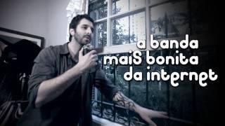 A BANDA MAIS BONITA DA INTERNET - ORAÇÃO