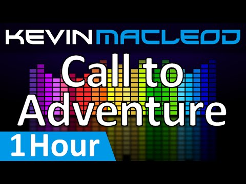 Kevin MacLeod: Call to Adventure [1 HOUR]