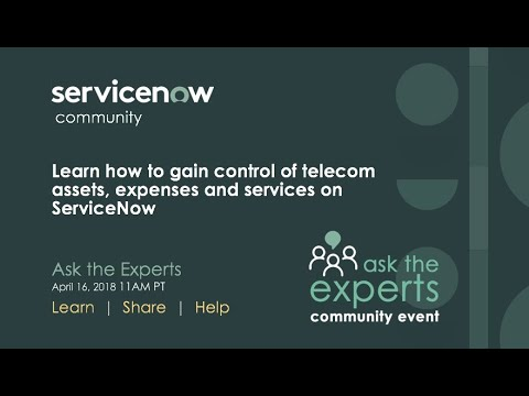 Ask the Expert: Learn how to gain control of telecom assets, expenses and services on ServiceNow