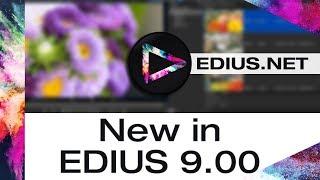 EDIUS.NET Podcast - New in EDIUS 9.00