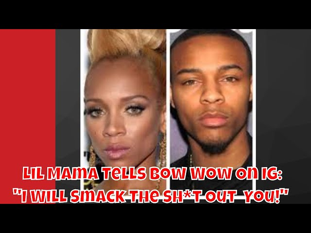 Lil Mama To Bow Wow: