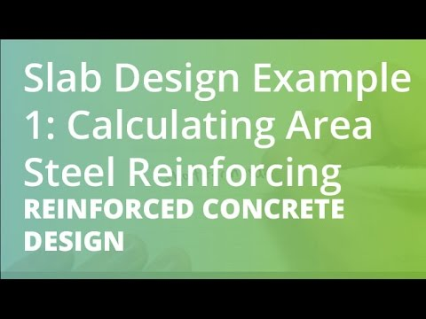 Slab Design Example 1: Calculating Area Steel Reinforcing   Reinforced  Concrete Design