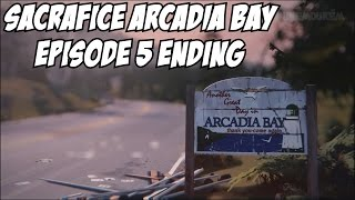 Life is Strange Sacrifice Arcadia Bay Bad Ending Episode 5 Polarized Series Finale