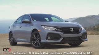 2017 Honda Civic Hatchback turbo | The GOOD and the BAD! |  The MOST complete review: Part 5/7