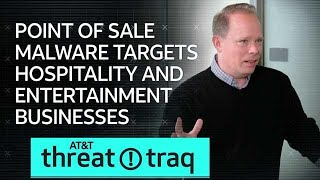 3/21/19 Point of Sale Malware Targets Hospitality and Entertainment Businesses   AT&T ThreatTraq