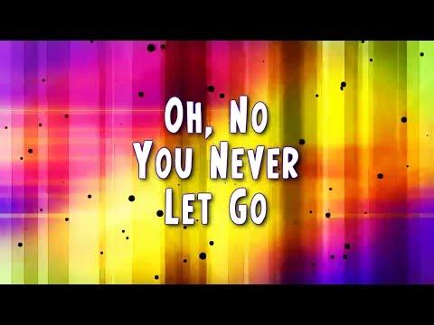 You Never Let Go Matt Redman lyrics