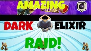 CLASH OF CLANS AMAZING DARK ELIXIR RAID! OVER 6K!