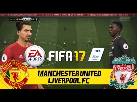 FIFA 17 FULL GAMEPLAY MANCHESTER UNITED VS LIVERPOOL FC
