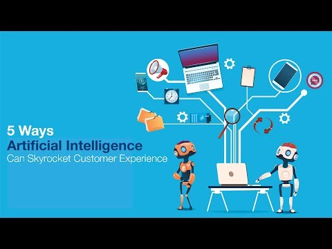 6 Ways Artificial Intelligence Can Skyrocket Customer Experience