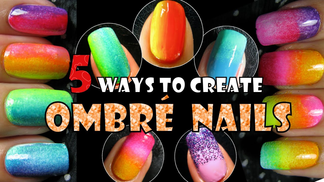 OMBRE NAILS | 5 WAYS TO CREATE | RAINBOW GRADIENT NAIL ART TREND ...
