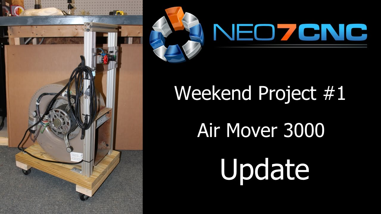 Weekend Project  Air Mover 3000  Update  Neo7cnccom
