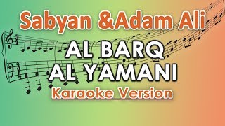 Sabyan ft Adam Ali - Al Barq Al Yamani (Karaoke Lirik Tanpa Vokal) by regis