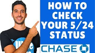 How To Check Your 5/24 Status With Chase | 5/24 Rule Overview For Chase Credit Cards