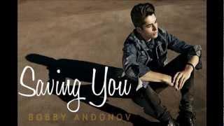 Bobby Andonov - Saving You (Audio)