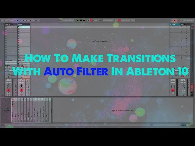 How To Make Transitions With Auto Filter In Ableton 10