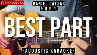 Best Part (Karaoke Acoustic) - Daniel Caesar & H.E.R. (HQ Audio)