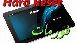 Hard Reset Pad  Haier  فورمات التابليت