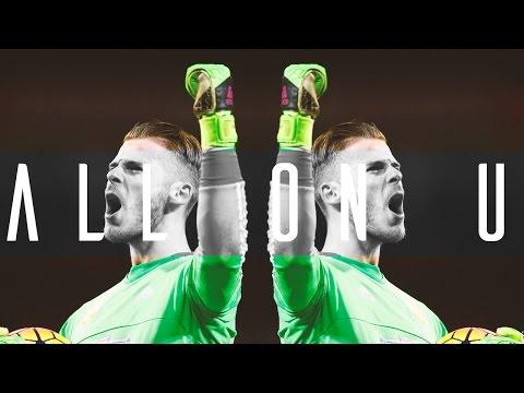 David De Gea - 'ITS ALL ON YOU' - Manchester United - HD (NeoNino Contest)