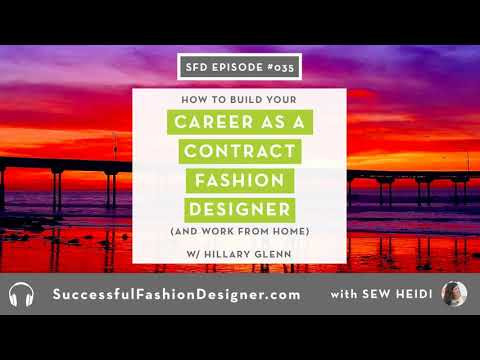SFD035: Build Your Career as a Contract Fashion Designer (and work from home)