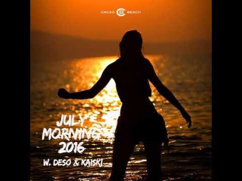 Cacao Beach - July Morning 2016 with  Deso & Kaiski (DJ Set)