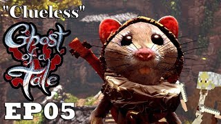 """Let's Play: Ghost of a Tale - Ep05 """"Clueless"""" (Full Release)"""