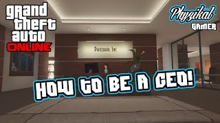 How to become a CEO in GTA Online! Explained!