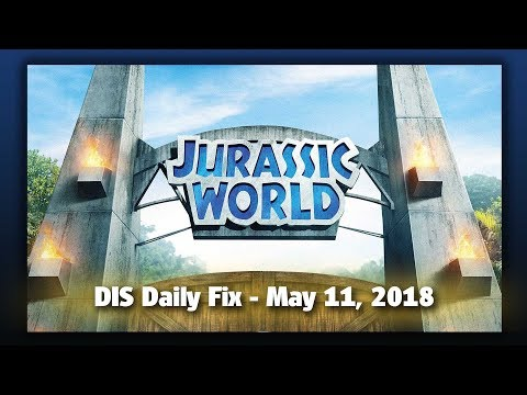 DIS Daily Fix | Your Disney News for 05/11/18