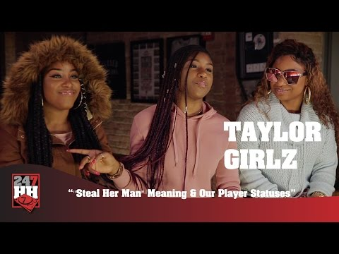 Taylor Girlz - Steal Her Man Meaning & Our Player Statuses (247HH Exclusive)