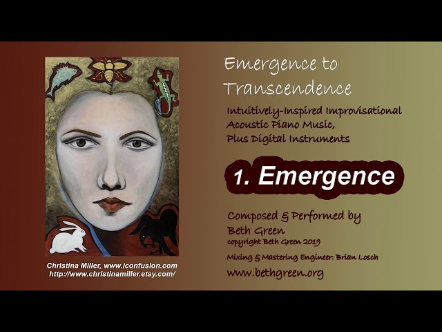 1. Emergence, by Beth Green. Album: Emergence to Transcendence