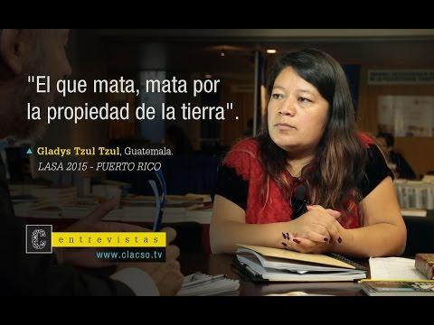 """C - Entrevistas   Gladys Tzul Tzul: """"El que mata, mata por la propiedad de la tierra"""""""