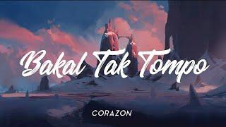 BAKAL TAK TOMPO - CORAZON [UNOFFICIAL LIRIK]