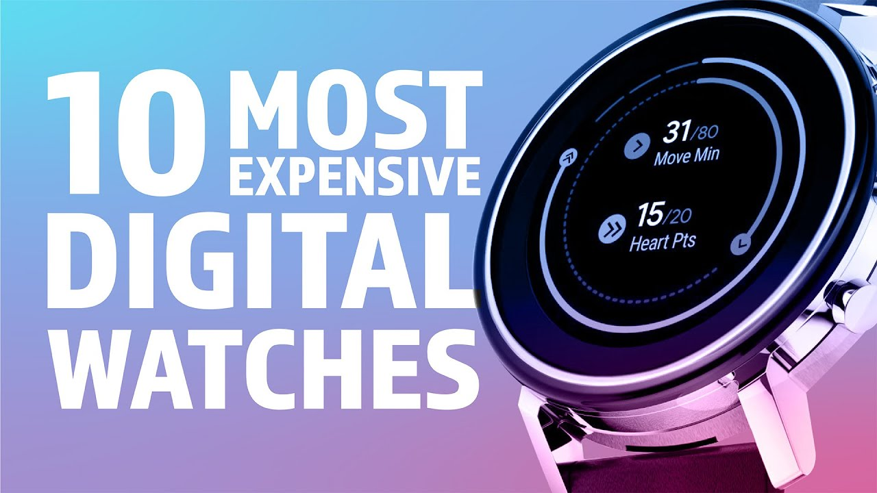 10 Most Expensive Digital Watches