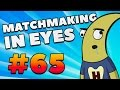 CS:GO - MatchMaking in Eyes #65