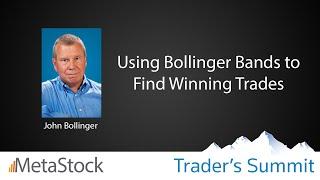 Using Bollinger Bands to find Winning Trades John Bollinger