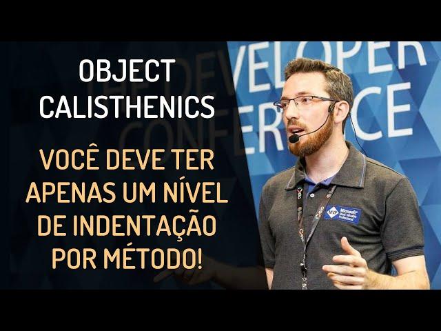 Object Calisthenics: Você deve ter apenas um nível de indentação por método!
