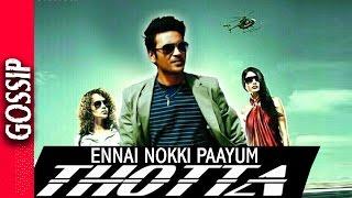 Ennai Nokki Paayum Thotta Music Director Kollywood Latest News & Gossip