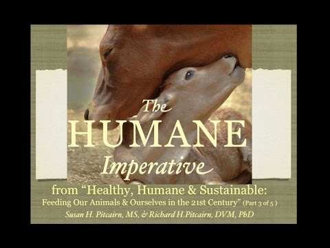 The Humane Imperative: Feeding Ourselves & Our Animals in the 21st Century. Susan Pitcairn